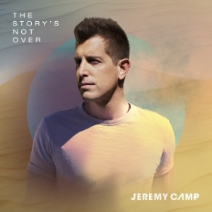 Jeremy Camp The Storys Not Over