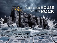 THE BIG PICTURE: 'BUILD YOUR HOUSE ON THE ROCK'