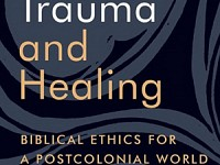 BOOKS: AN INDEPTH EXAMINATION OF HOW THE BIBLE CAN INFORM OUR ETHICS IN A POSTCOLONIAL WORLD